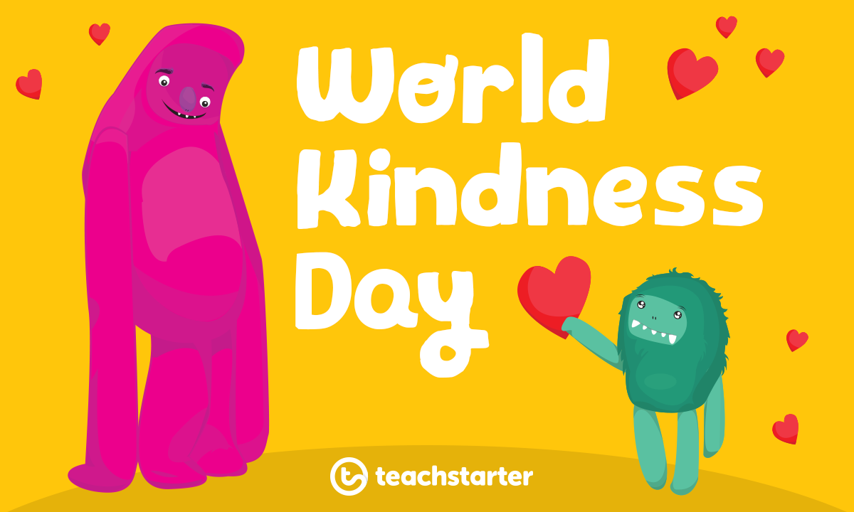 World Kindness Day Teaching Kids to Be Kind Resources and Activities