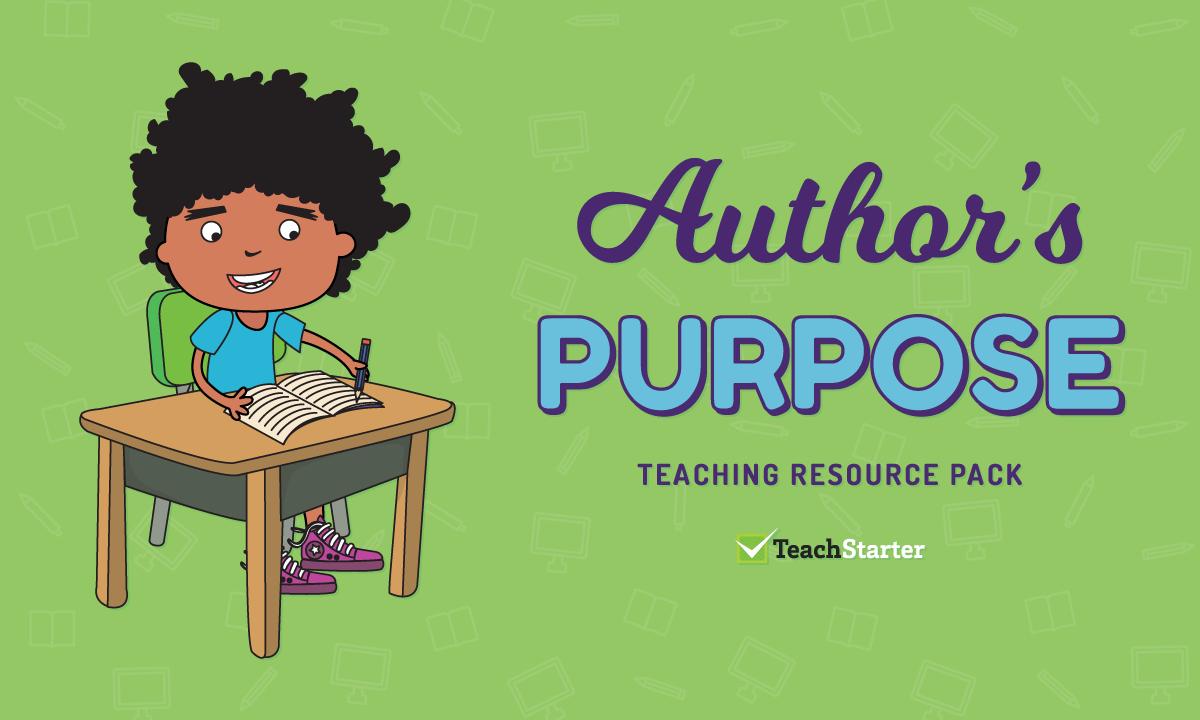 worksheet Author Purpose Worksheet authors purpose worksheet teaching resource teach starter comprehension strategy pack purpose