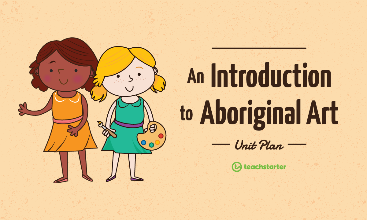 Aboriginal Art Unit Plan