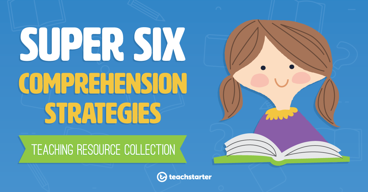 Super Six Comprehension Strategies Teaching Resources Collection