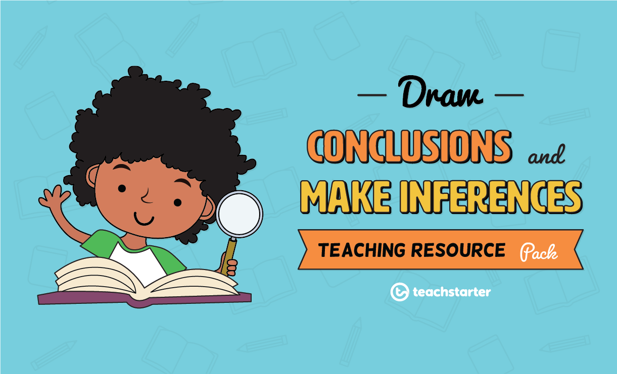 Comprehension Strategy Teaching Resource Pack Draw Conclusions And
