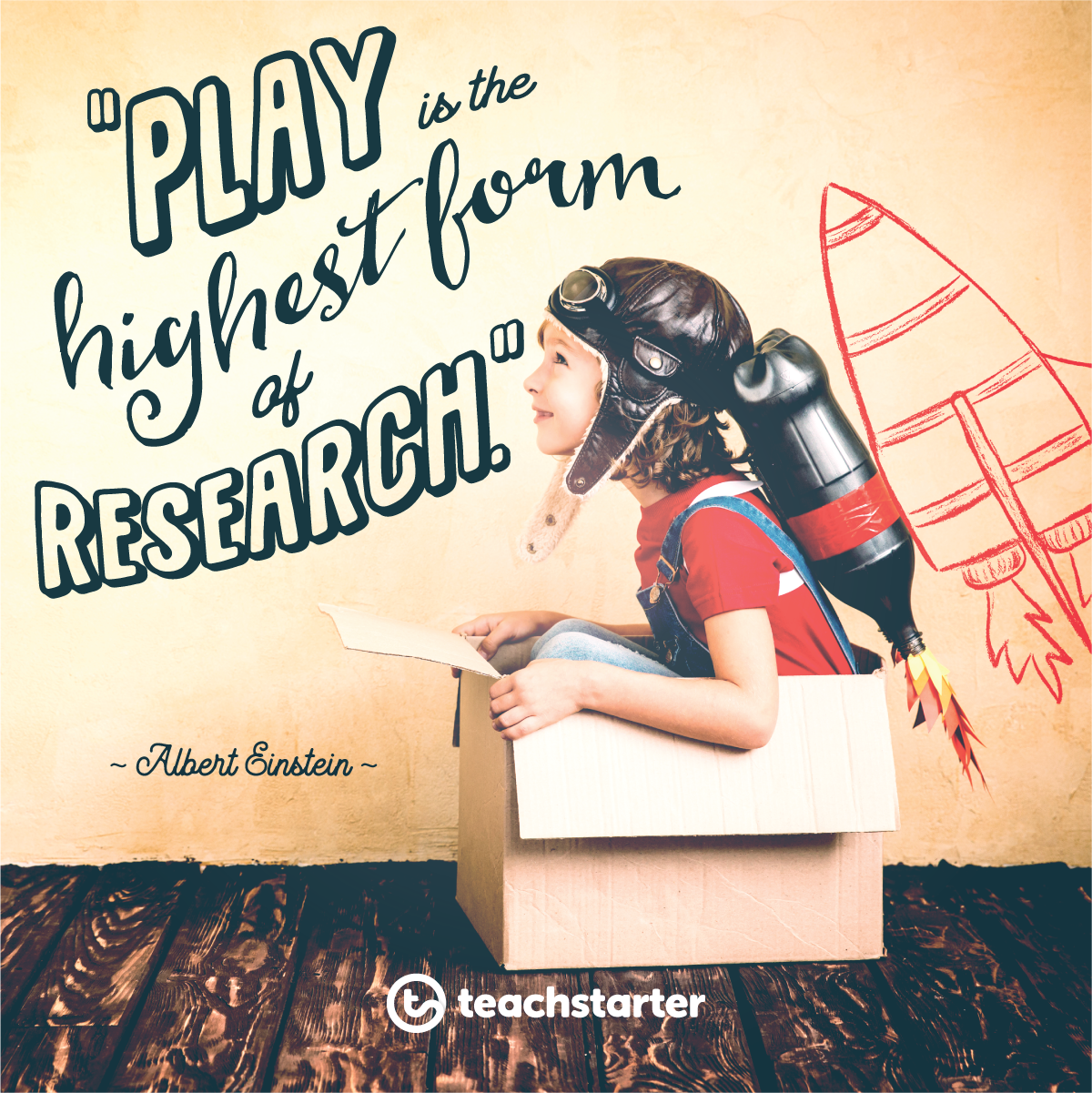 'play is the highest form of research' quote beside a boy in sitting in a cardboard box pretending to be a rocket