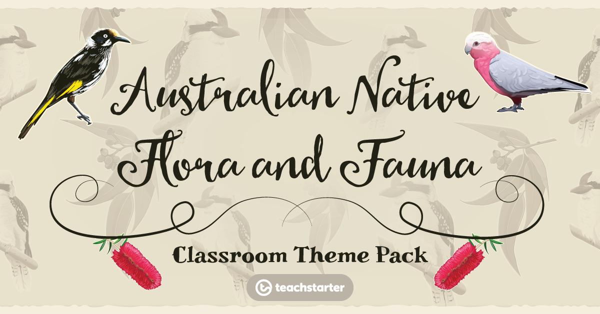 Native Australian Flora and Fauna Classroom Theme Pack