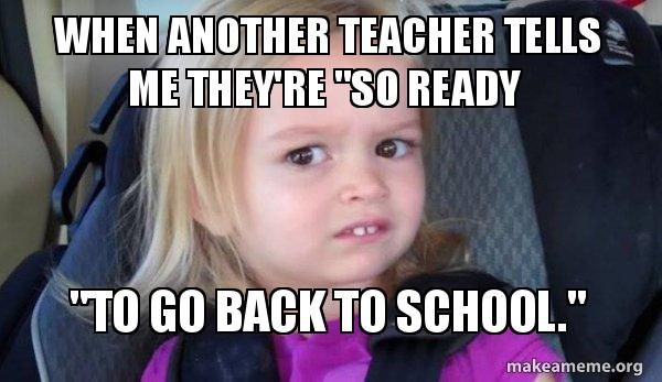 Image result for teacher memes back to school