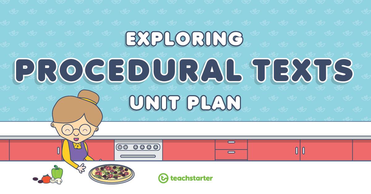 Exploring Procedural Texts Unit Plan