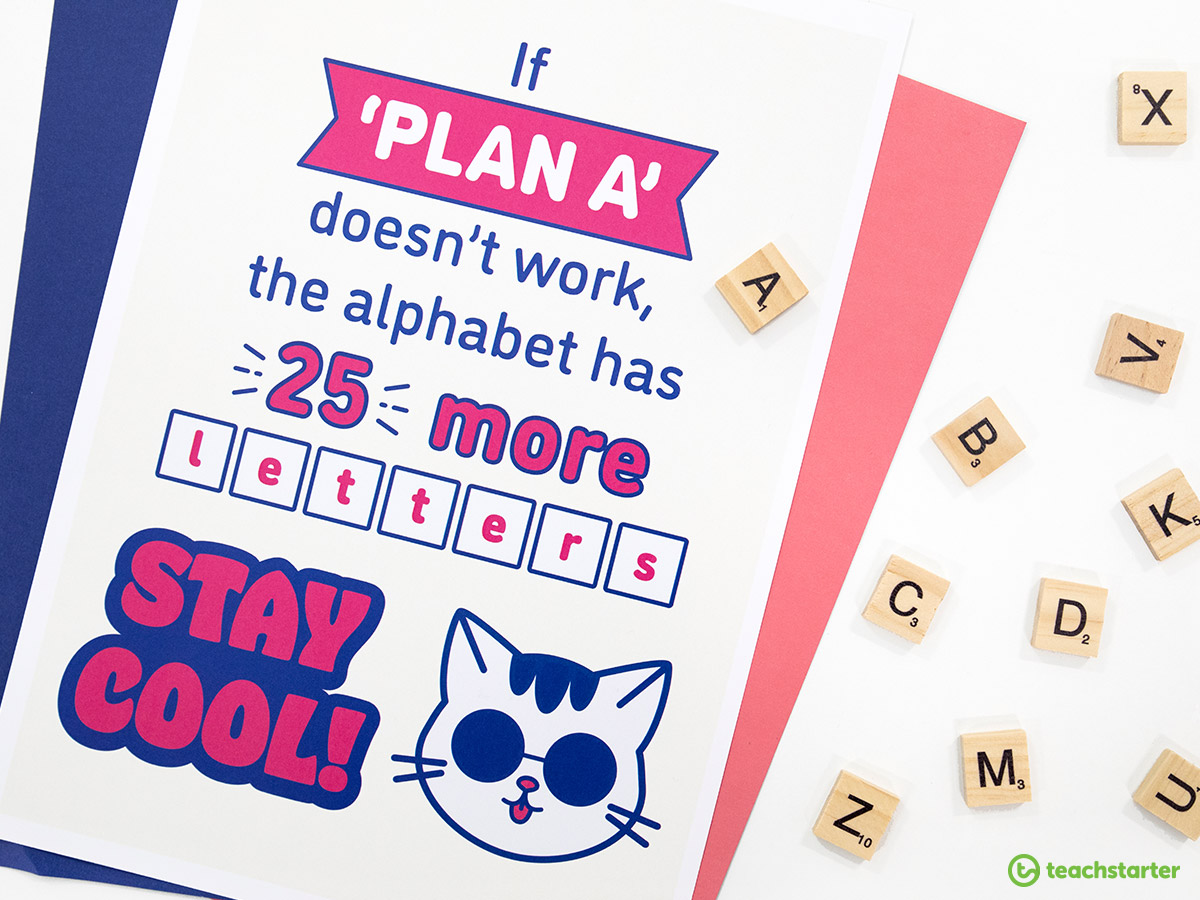 Remind perfectionsist students that there's always plan B-Z!