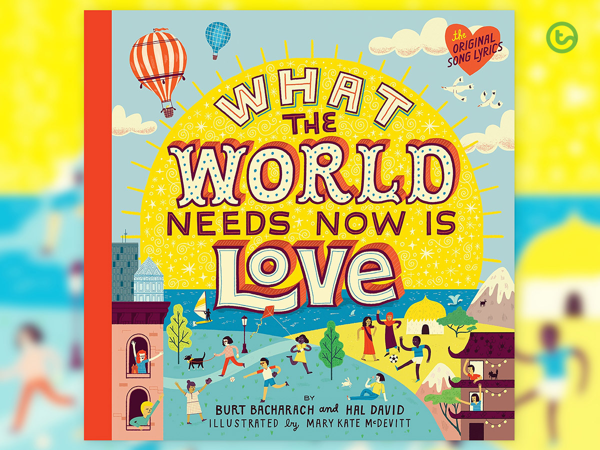 Picture Books About Valentine's Day - What the World Needs Now is Love