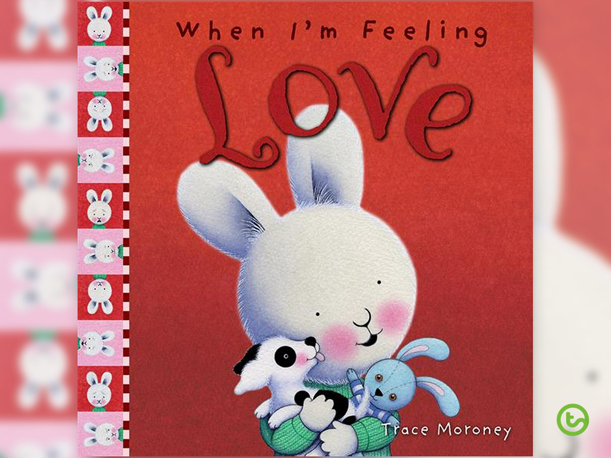 Picture Books About Valentine's Day - When I'm Feeling Love